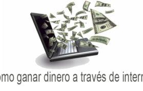 Cómo ganar dinero a través de internet